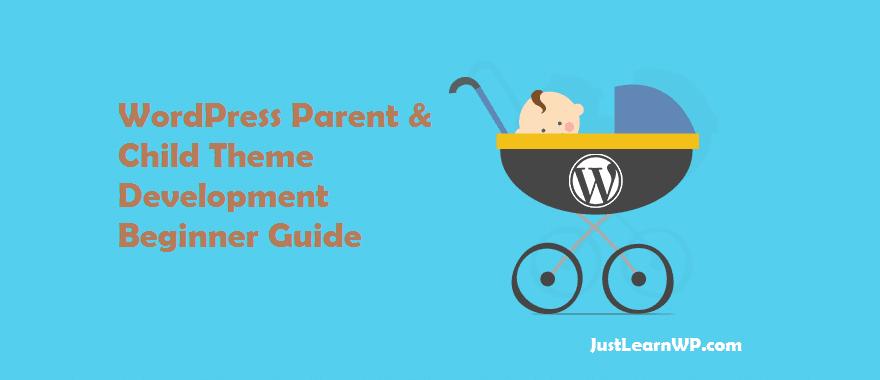WordPress Parent And Child Theme Development Beginner Guide