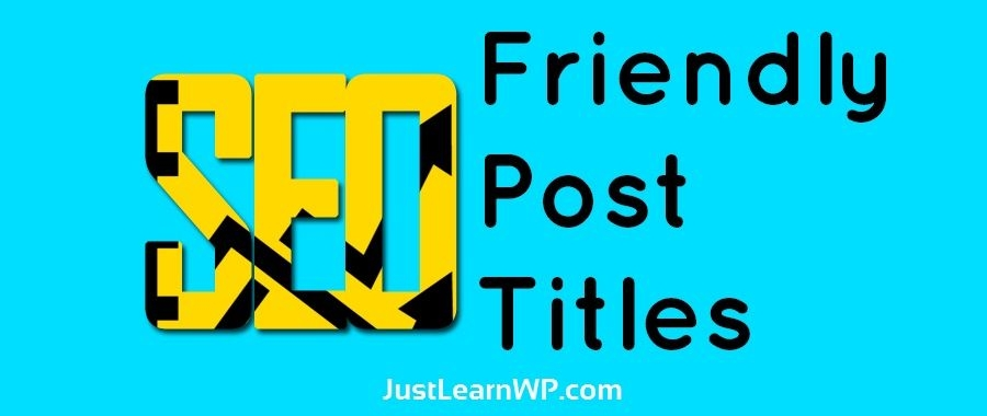 How To Write SEO Friendly Blog Posts Titles