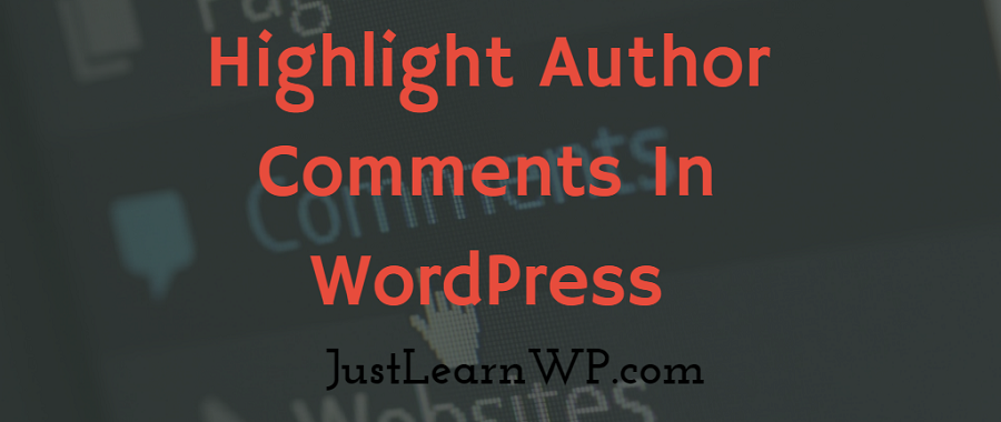 Highlight Author Comments In WordPress Featured