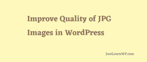 Prevent WordPress to compress your jpg images