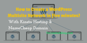 How to Create a WordPress Multisite Network in 2019