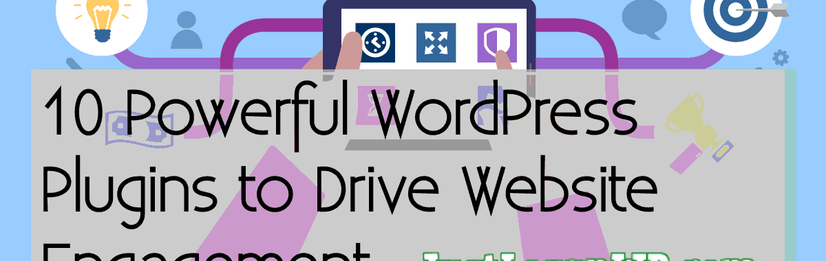 10 Powerful WordPress Plugins to Drive Website Engagement