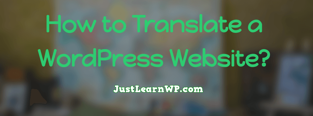 How to Translate a Wordpress Website