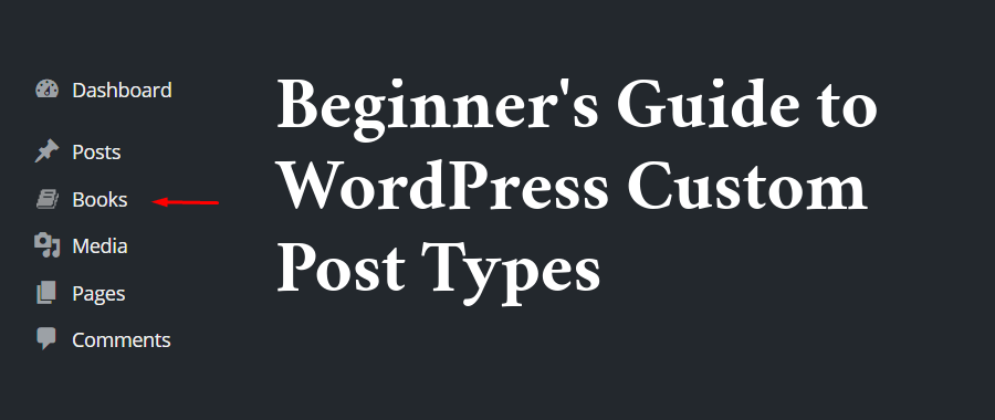 The Complete Guide To Create WordPress Custom Post Types